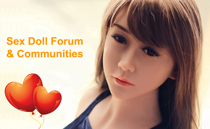 sex doll forum and communities