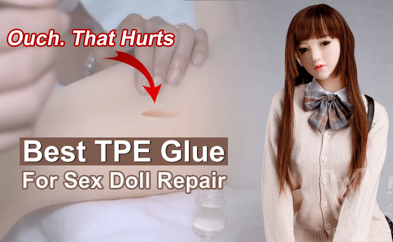 Best TPE Glue For Sex Doll Repair: Fix Your Doll, Heal Your Soul!