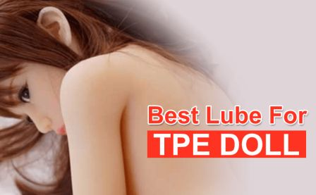 Best Sex Doll Lubricants For TPE Doll Optimized