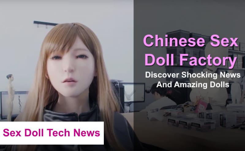 Chinese Sex Doll Factory: Shocking News + Amazing Dolls