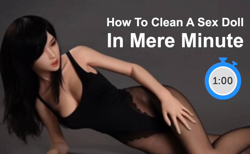 how to clean your sex doll in mere minutes